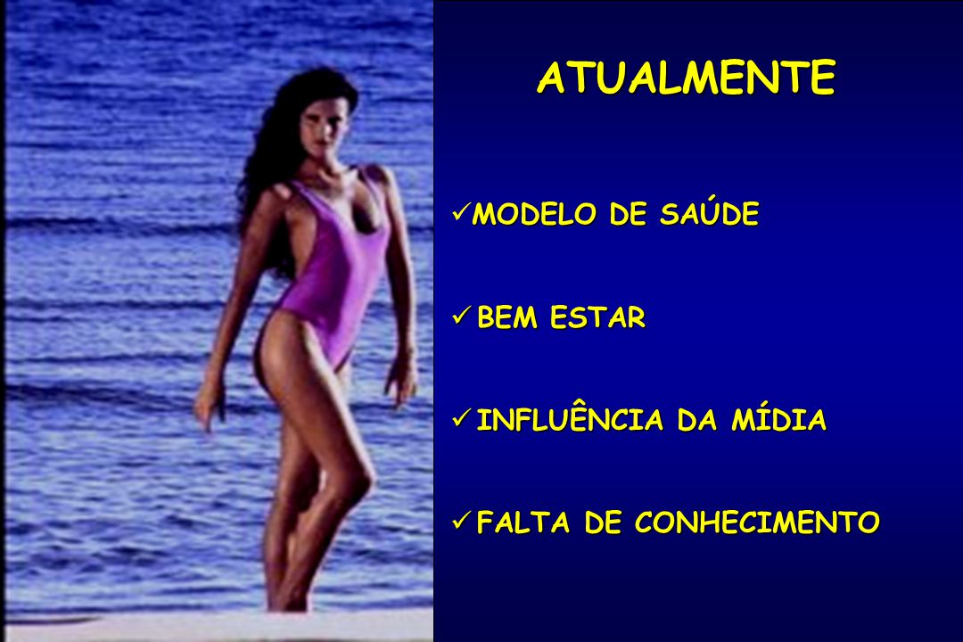 ATUALMENTE MODELO DE SAÚDE BEM ESTAR INFLUÊNCIA DA MÍDIA