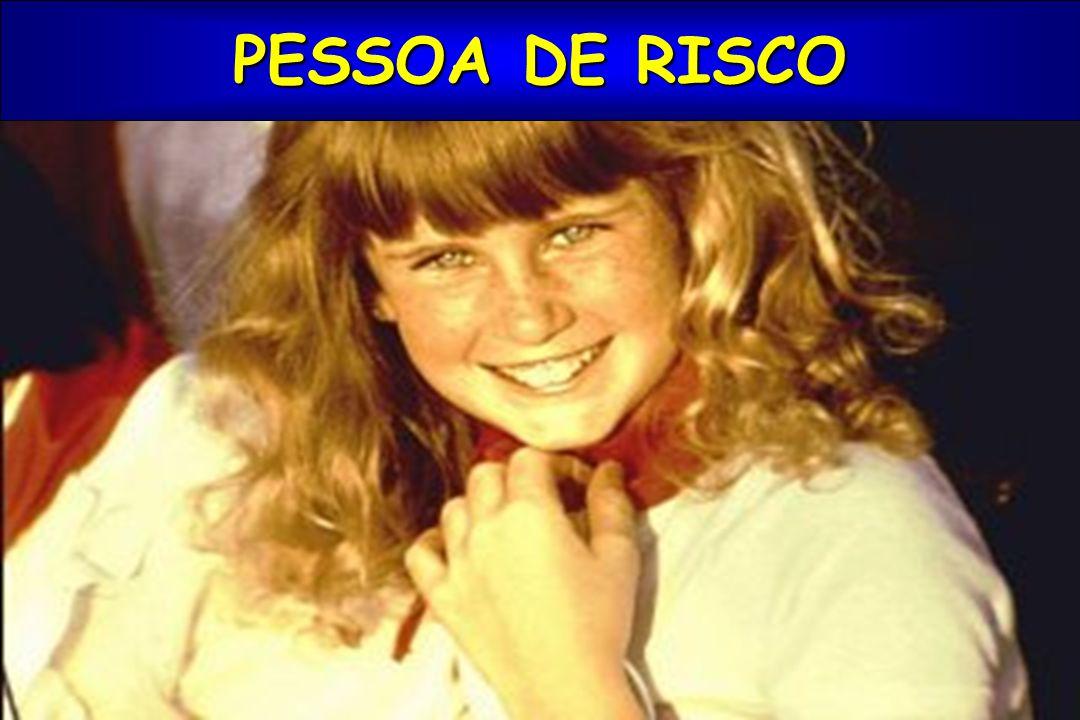 PESSOA DE RISCO