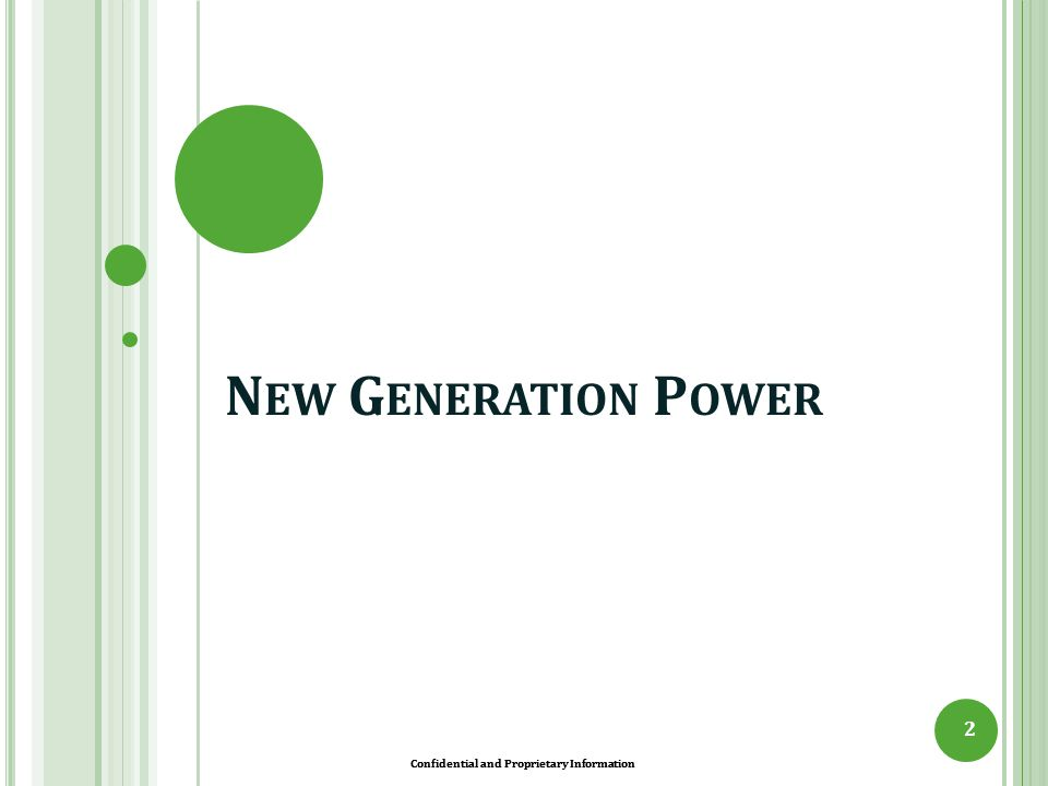 New Generation Power Confidential and Proprietary Information