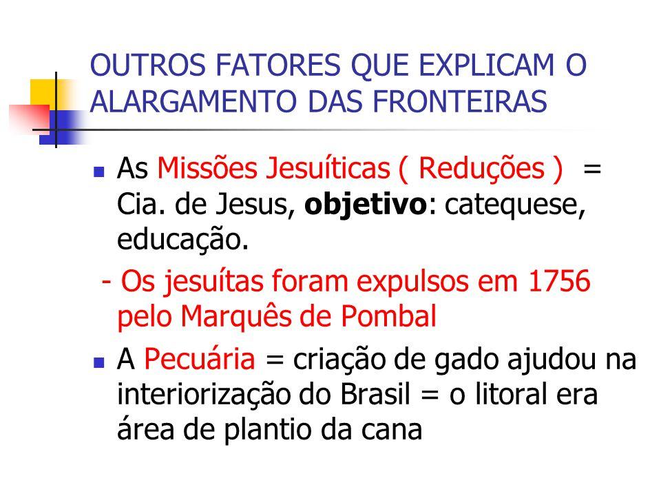 OUTROS FATORES QUE EXPLICAM O ALARGAMENTO DAS FRONTEIRAS