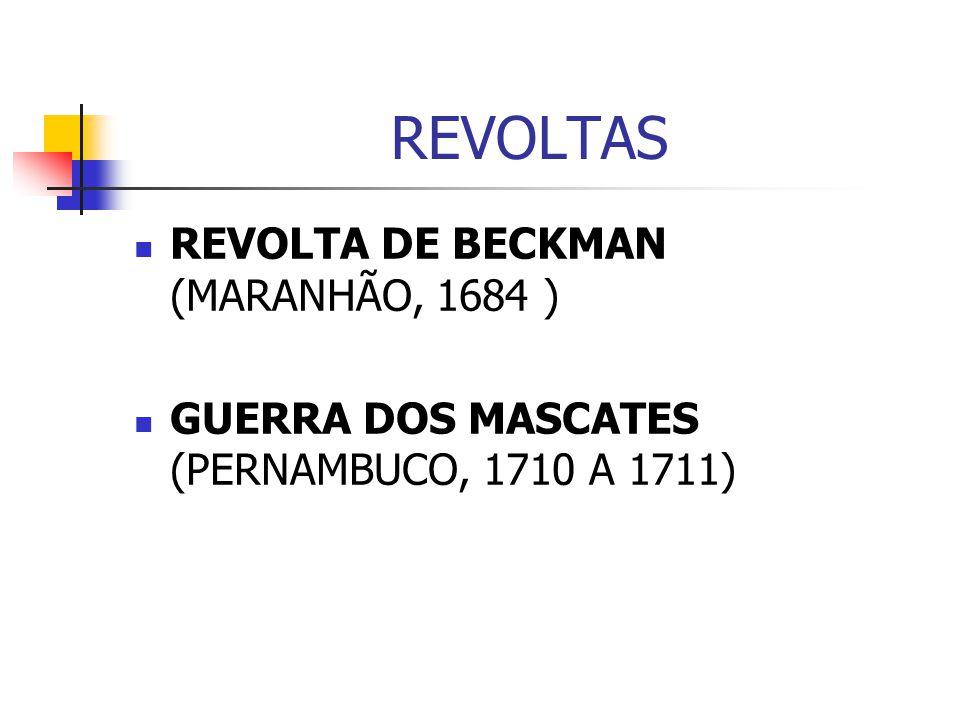 REVOLTAS REVOLTA DE BECKMAN (MARANHÃO, 1684 )