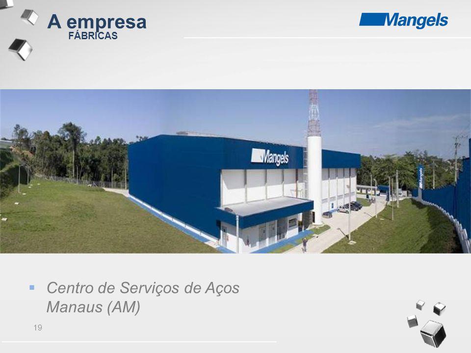 A empresa FÁBRICAS Centro de Serviços de Aços Manaus (AM)