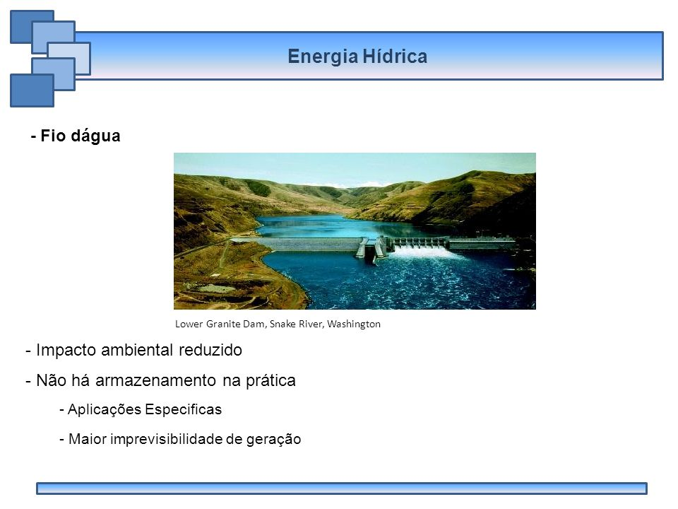 Energia Hídrica - Fio dágua Impacto ambiental reduzido