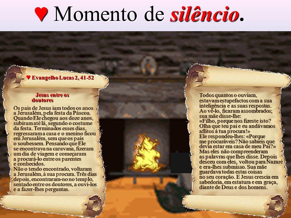 ♥ Momento de silêncio. ♥ Evangelho Lucas 2, 41-52