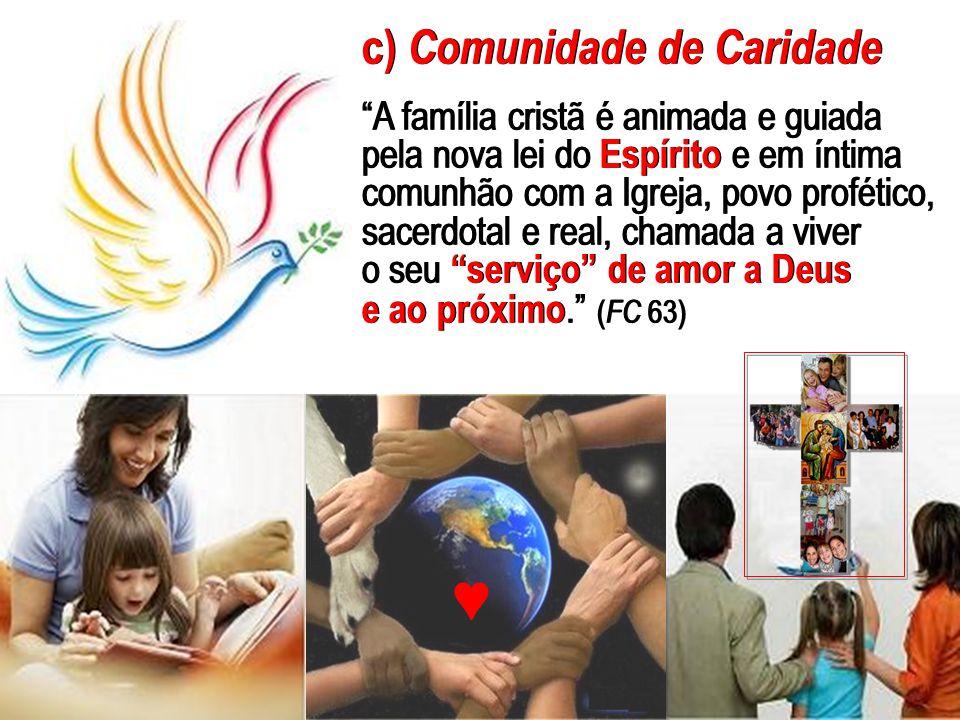 ♥ c) Comunidade de Caridade