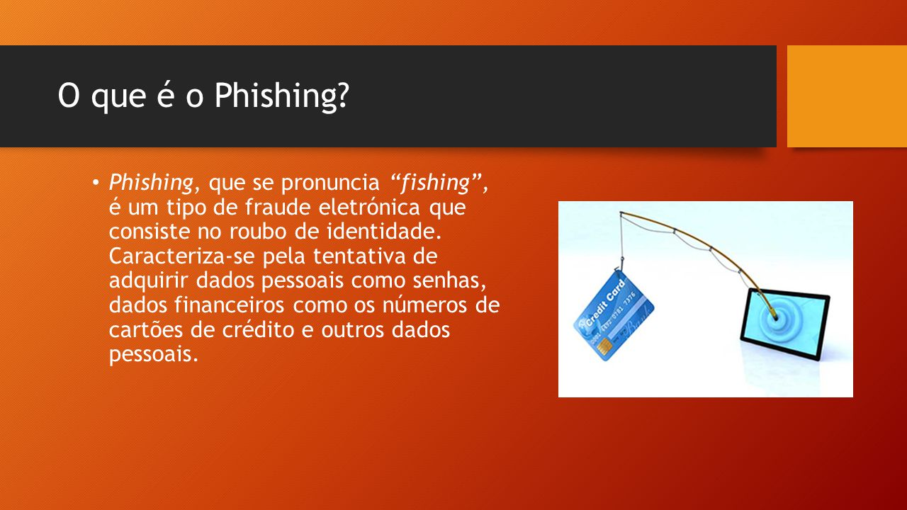 O que é o Phishing