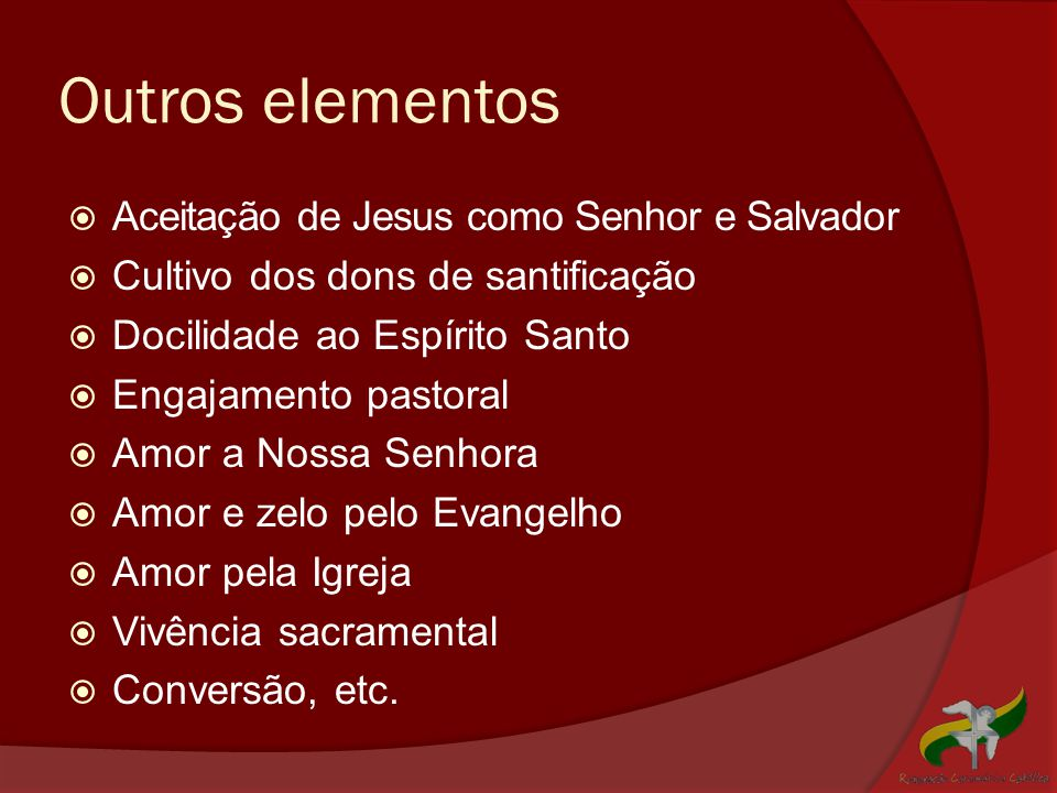 Outros elementos Aceitação de Jesus como Senhor e Salvador