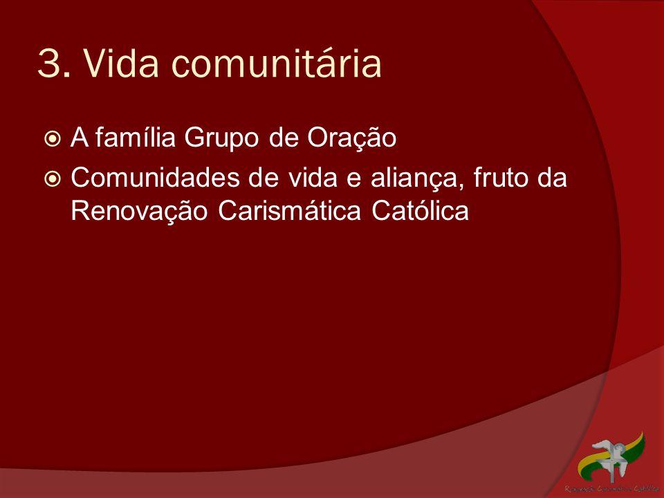 3. Vida comunitária A família Grupo de Oração