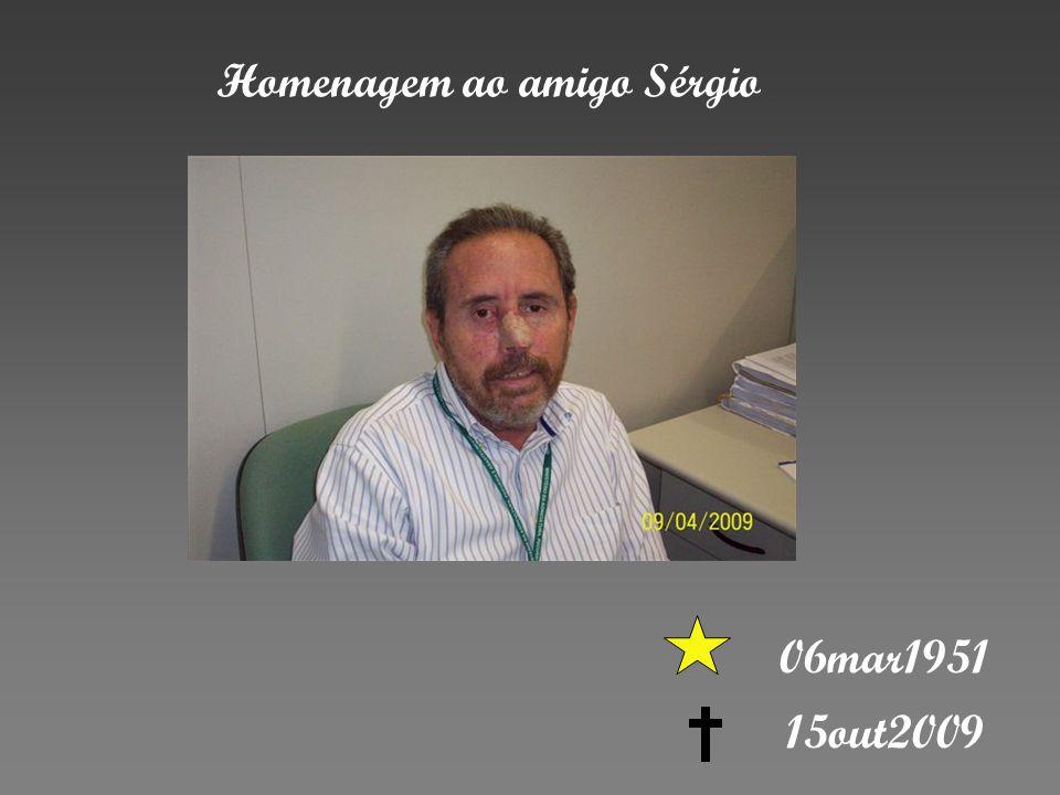 Homenagem ao amigo Sérgio