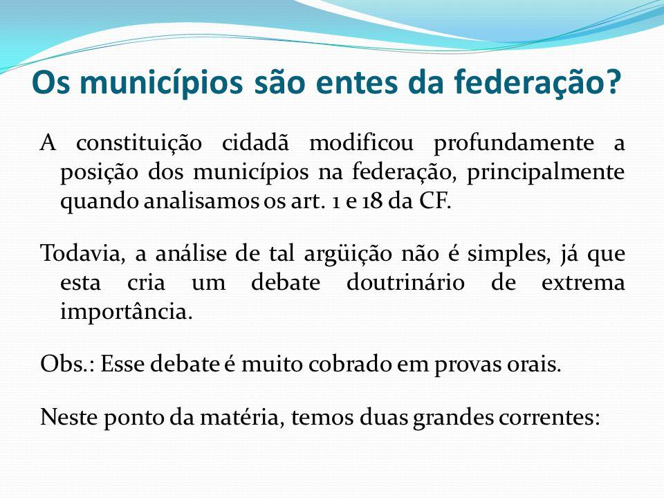 Os municípios são entes da federação