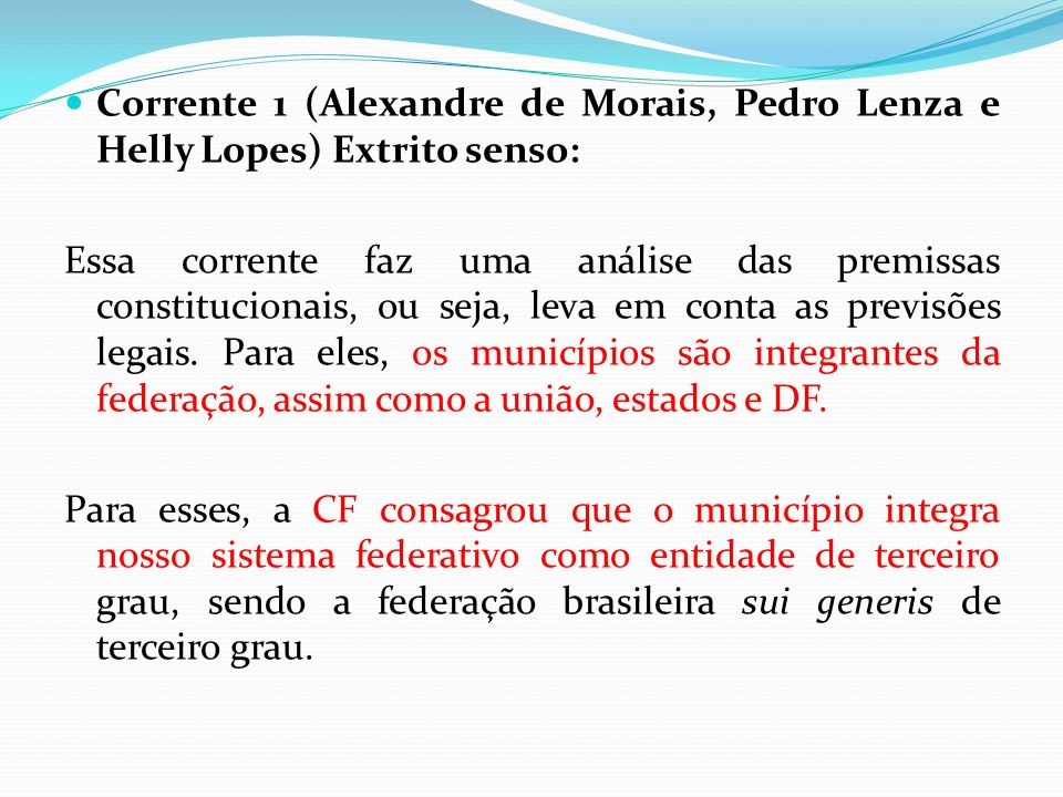 Corrente 1 (Alexandre de Morais, Pedro Lenza e Helly Lopes) Extrito senso: