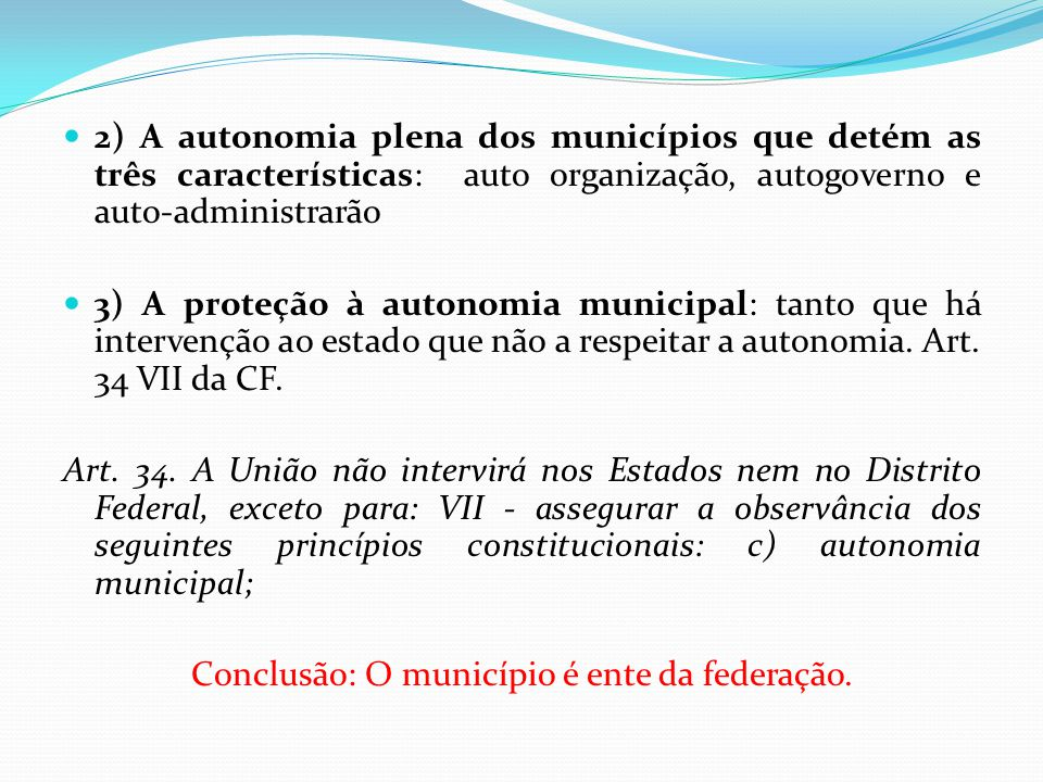 Conclusão: O município é ente da federação.