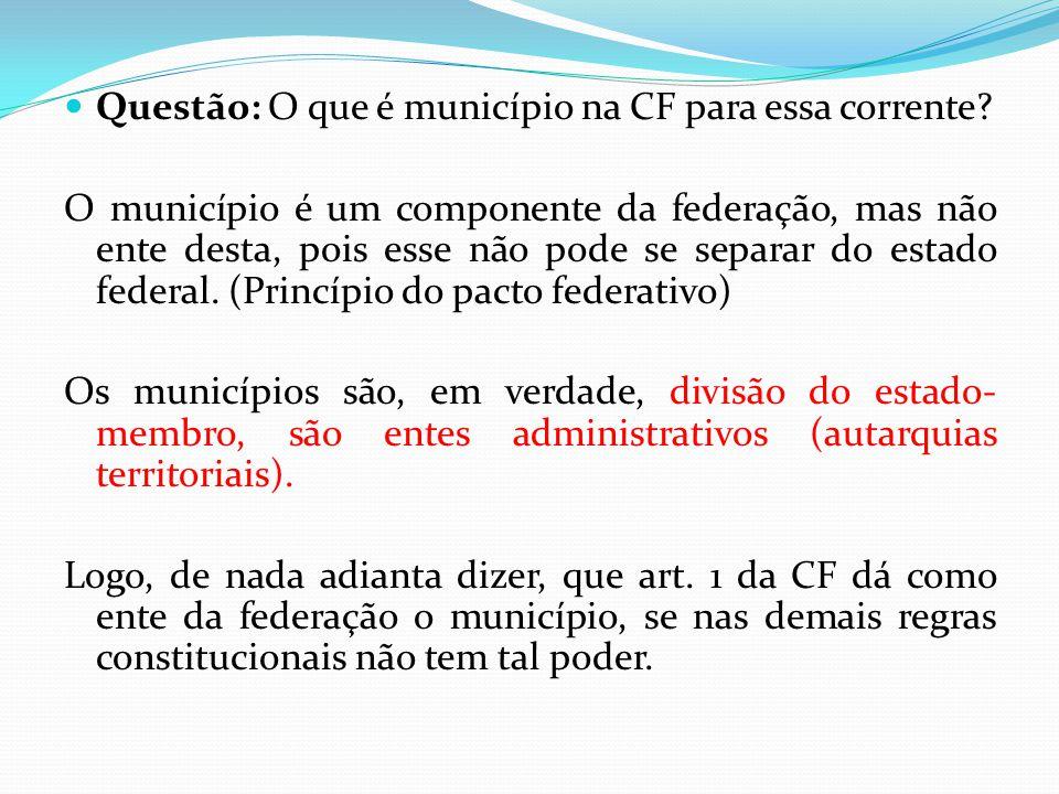 Questão: O que é município na CF para essa corrente