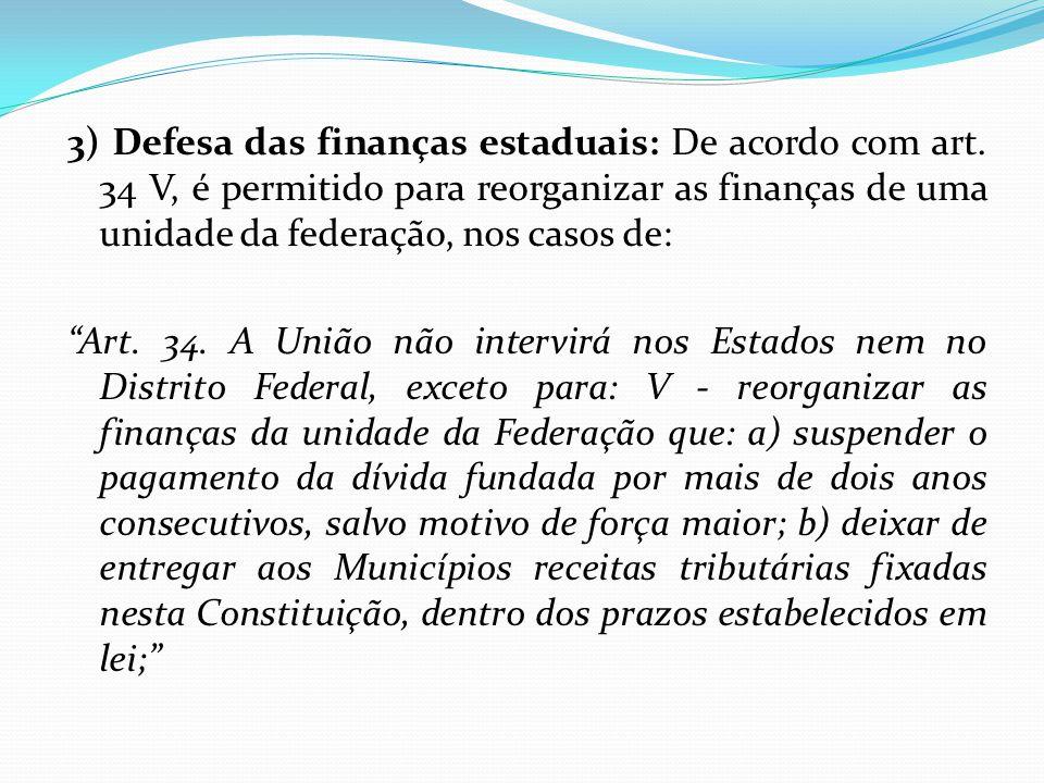 3) Defesa das finanças estaduais: De acordo com art