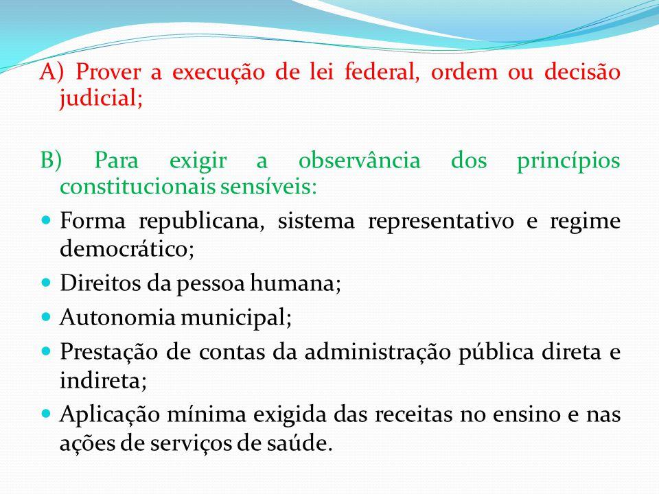 A) Prover a execução de lei federal, ordem ou decisão judicial;