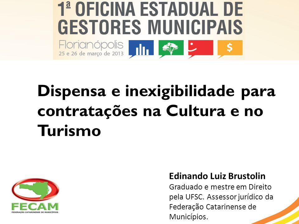 Dispensa e inexigibilidade para contratações na Cultura e no Turismo