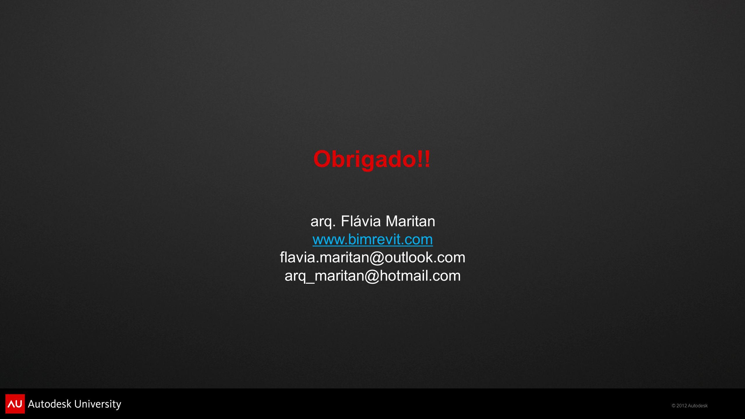 Obrigado!! arq. Flávia Maritan www.bimrevit.com