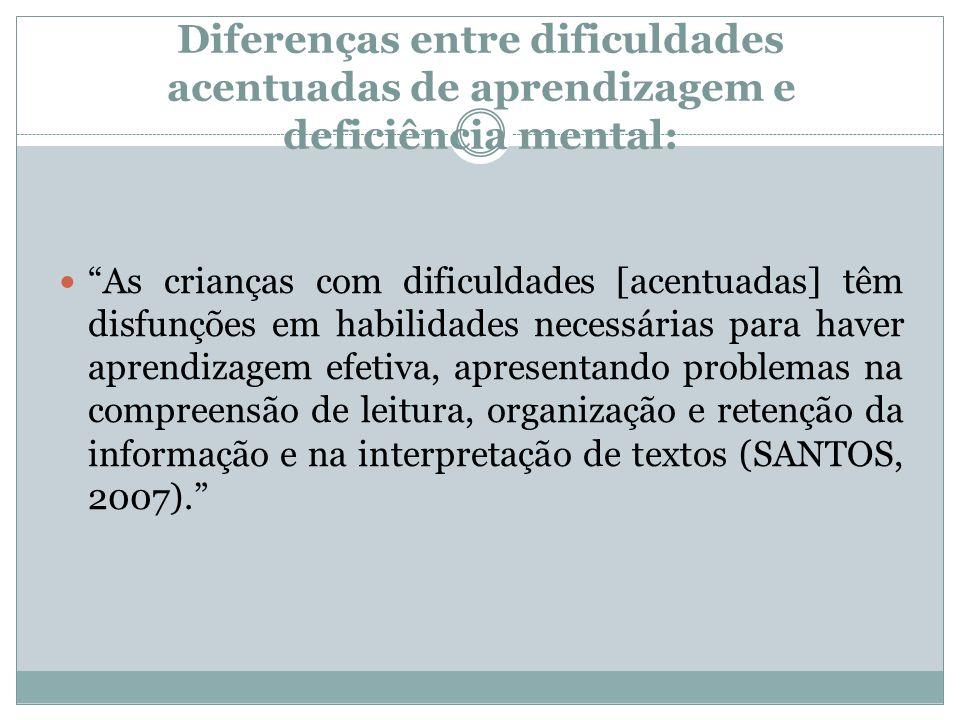 Diferenças entre dificuldades acentuadas de aprendizagem e deficiência mental: