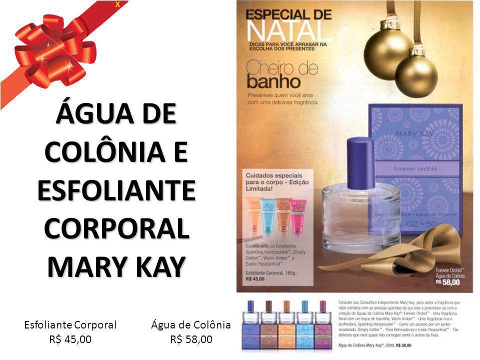 ÁGUA DE COLÔNIA E ESFOLIANTE CORPORAL MARY KAY