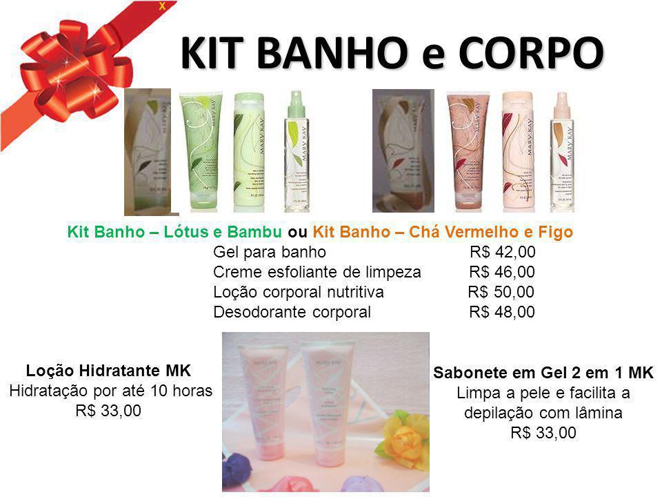 Kit Banho – Lótus e Bambu ou Kit Banho – Chá Vermelho e Figo