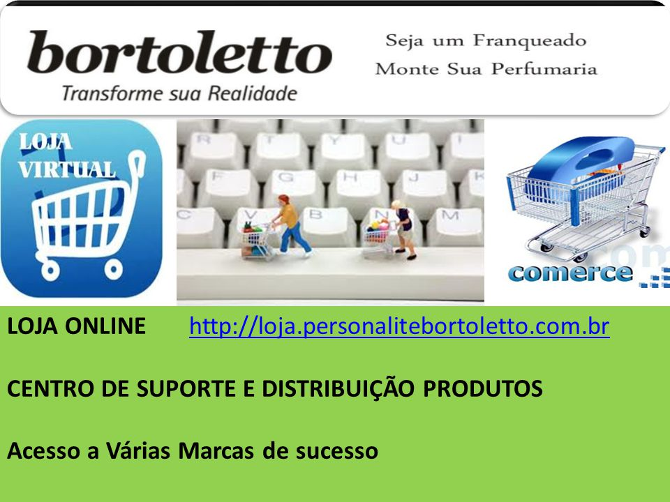 LOJA ONLINE http://loja.personalitebortoletto.com.br