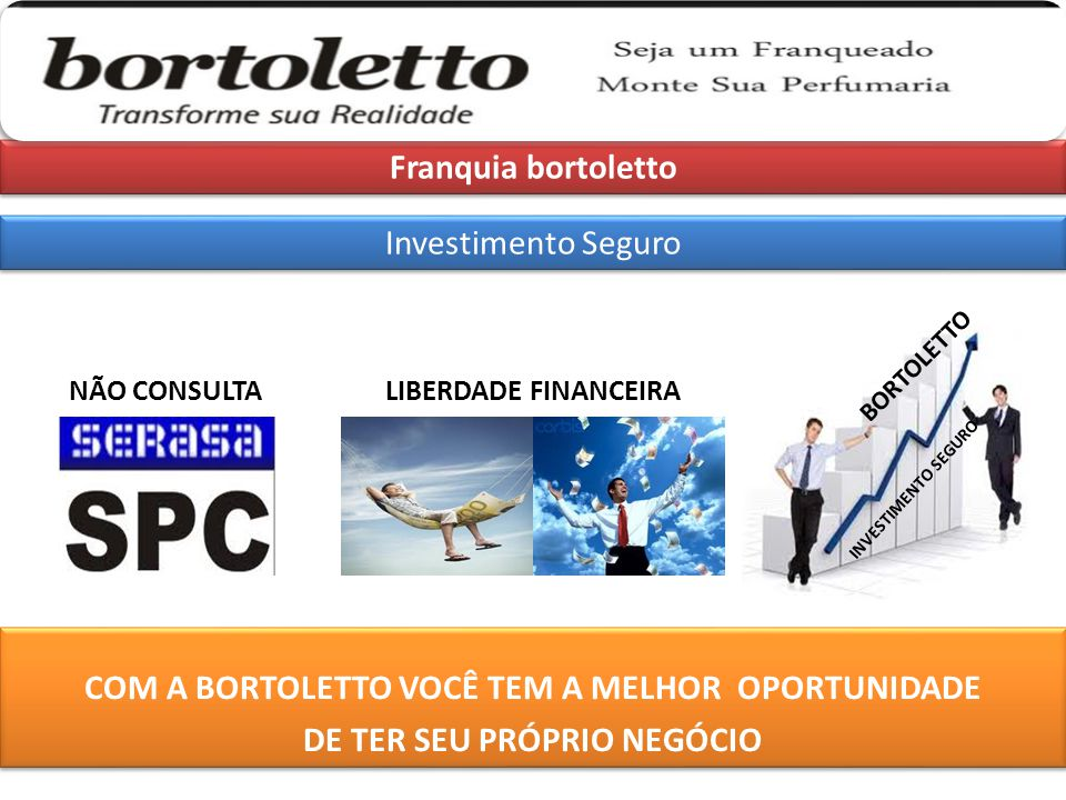 Franquia bortoletto Investimento Seguro