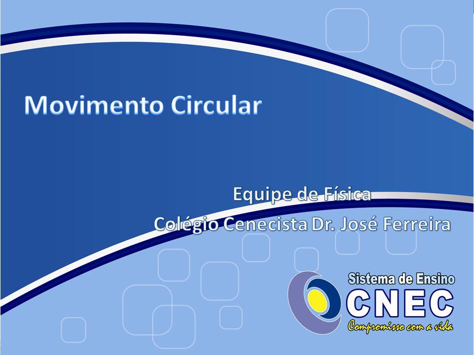 Equipe de Física Colégio Cenecista Dr. José Ferreira