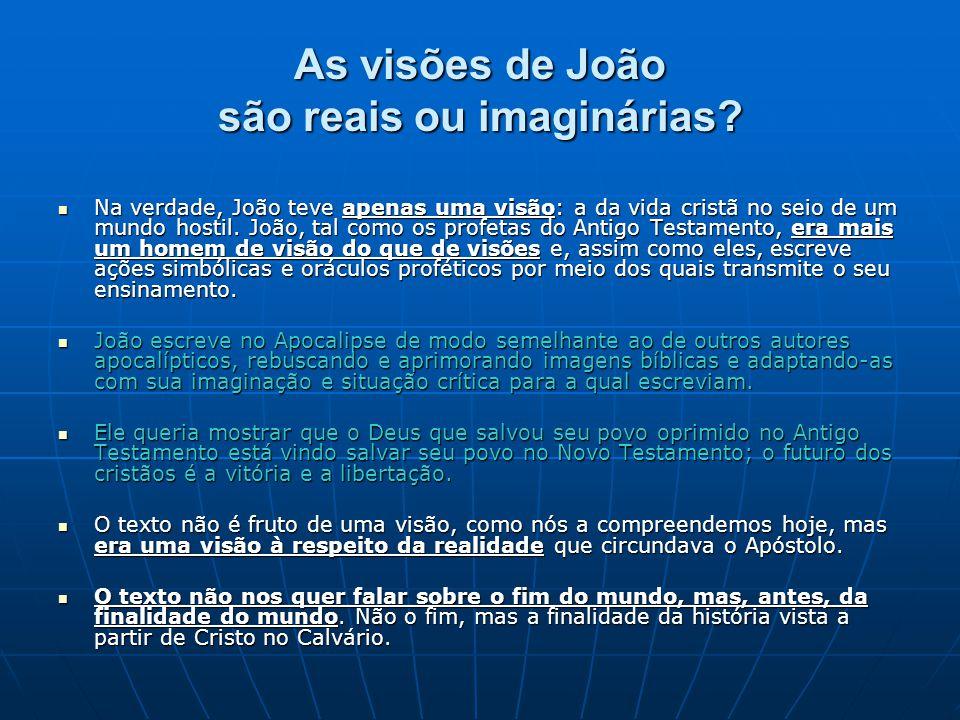 As visões de João são reais ou imaginárias
