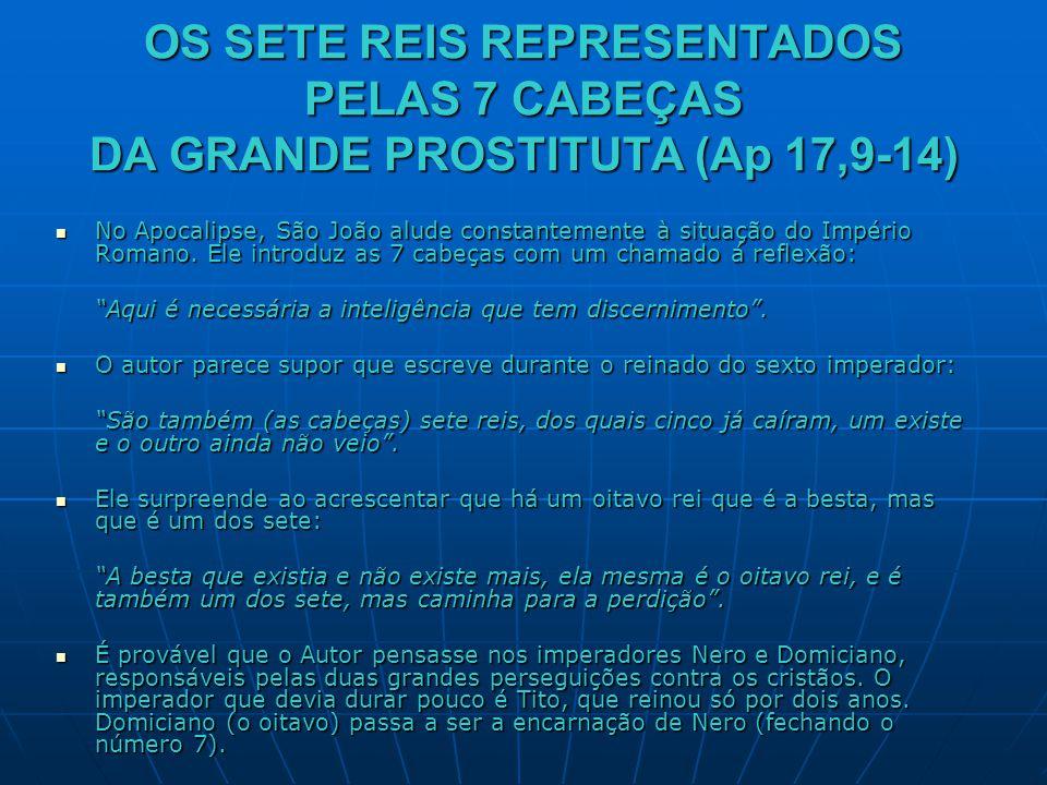 OS SETE REIS REPRESENTADOS PELAS 7 CABEÇAS DA GRANDE PROSTITUTA (Ap 17,9-14)