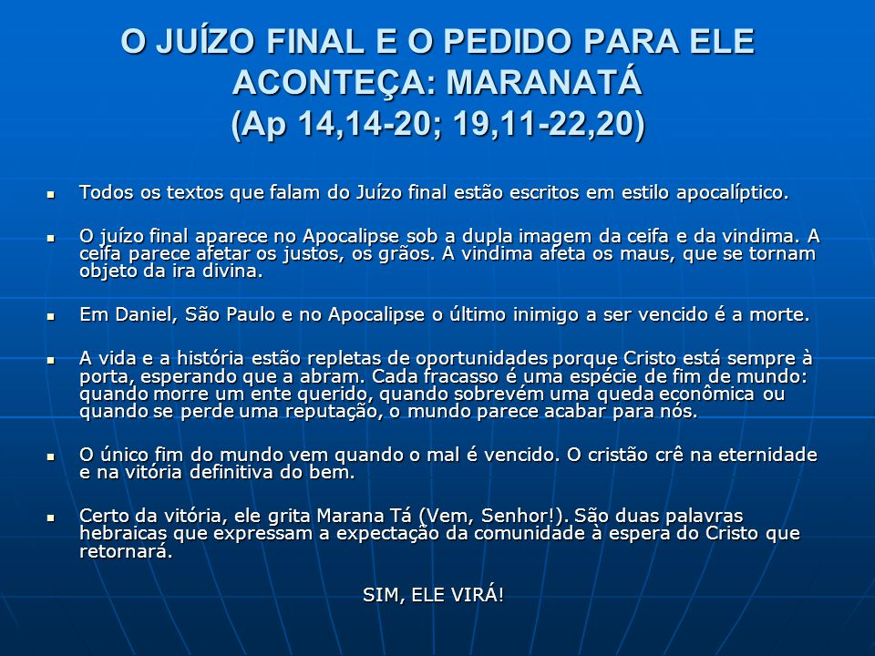 O JUÍZO FINAL E O PEDIDO PARA ELE ACONTEÇA: MARANATÁ (Ap 14,14-20; 19,11-22,20)