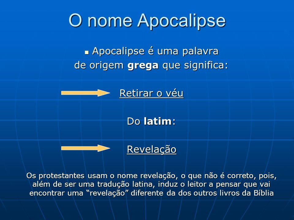 O nome Apocalipse Apocalipse é uma palavra