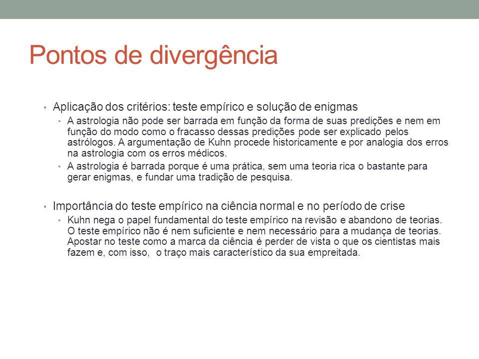 Pontos de divergência Aplicação dos critérios: teste empírico e solução de enigmas.