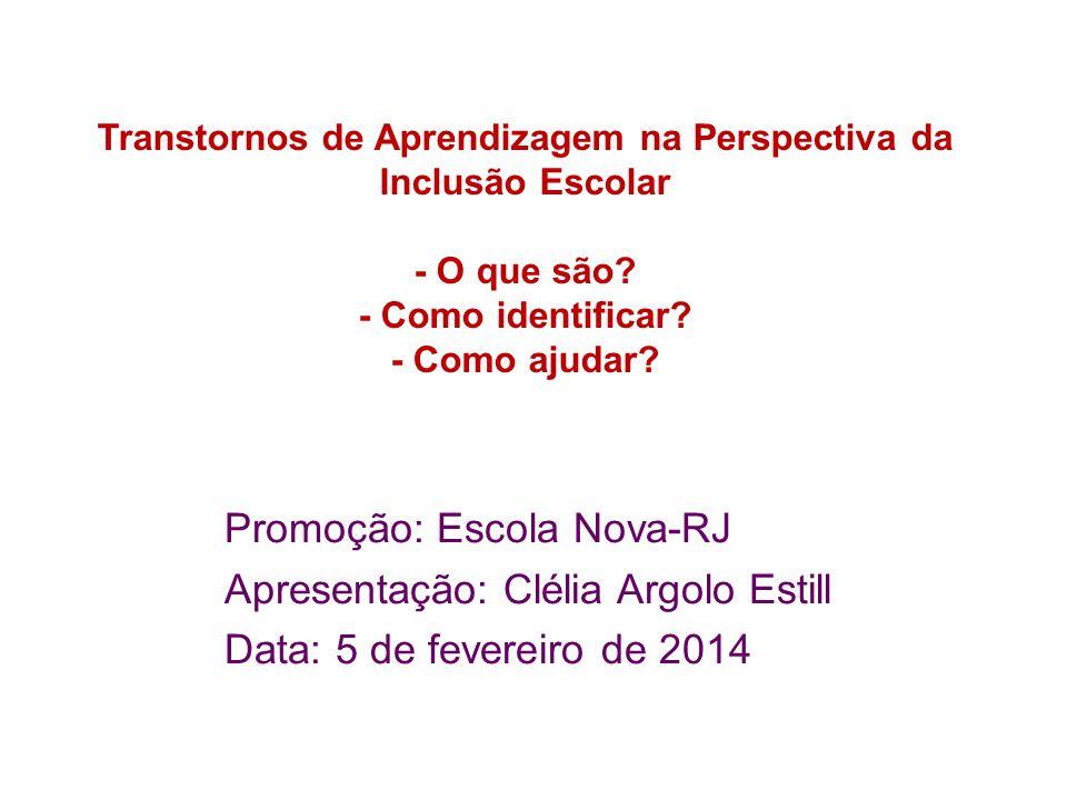 Promoção: Escola Nova-RJ Apresentação: Clélia Argolo Estill