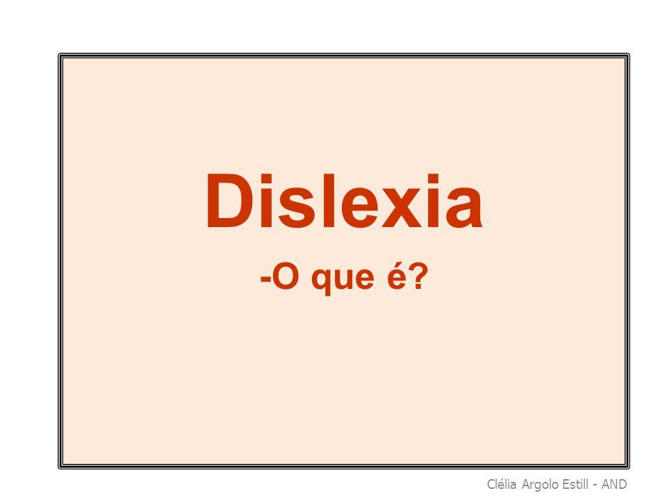 Dislexia -O que é Clélia Argolo Estill - AND