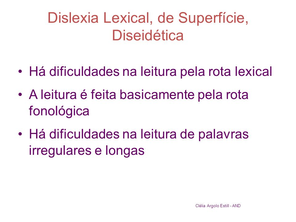 Dislexia Lexical, de Superfície, Diseidética