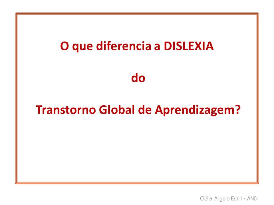O que diferencia a DISLEXIA Transtorno Global de Aprendizagem