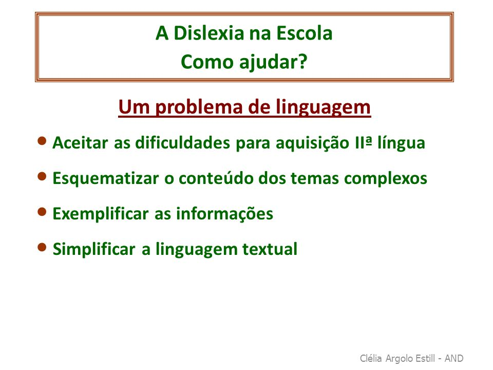 A Dislexia na Escola Como ajudar