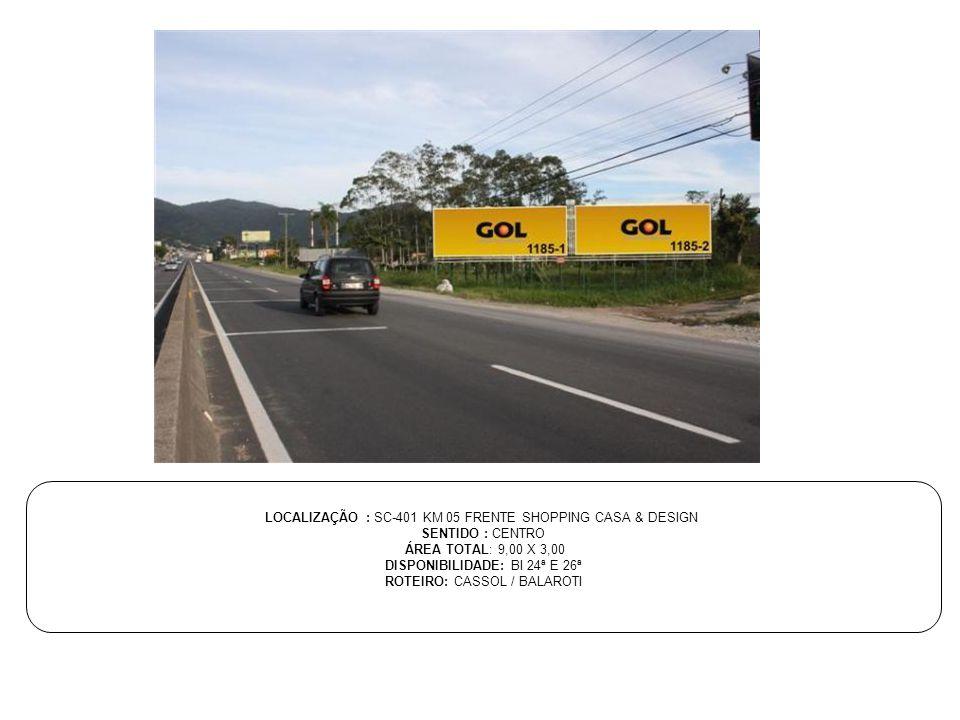 LOCALIZAÇÃO : SC-401 KM 05 FRENTE SHOPPING CASA & DESIGN