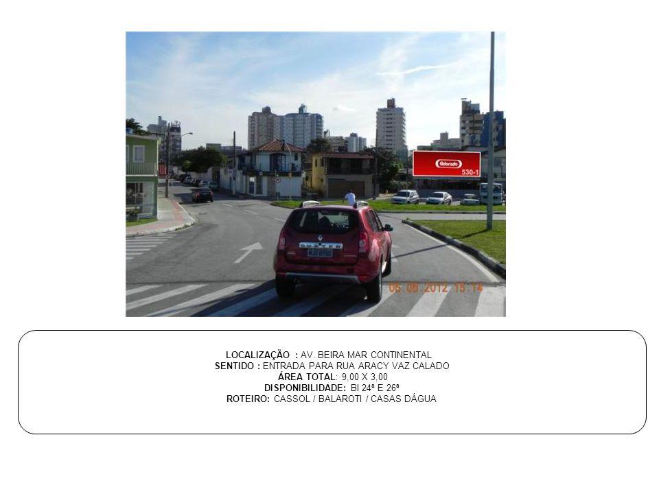 LOCALIZAÇÃO : AV. BEIRA MAR CONTINENTAL