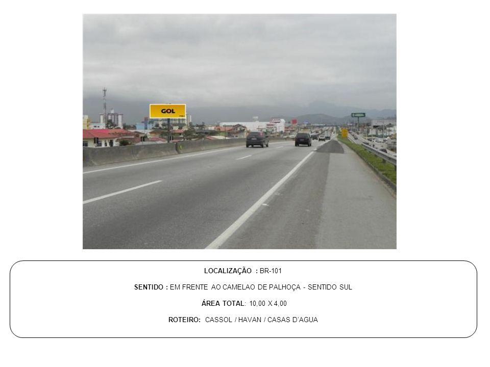SENTIDO : EM FRENTE AO CAMELAO DE PALHOÇA - SENTIDO SUL