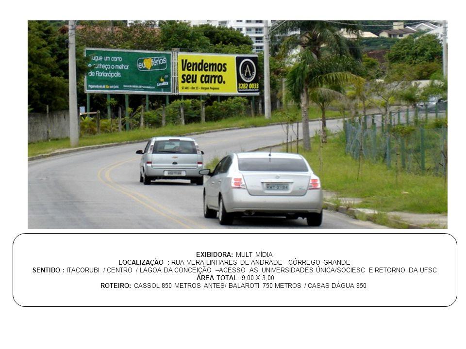 LOCALIZAÇÃO : RUA VERA LINHARES DE ANDRADE - CÓRREGO GRANDE
