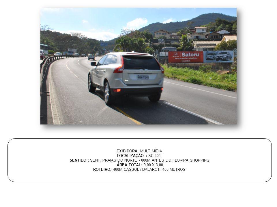SENTIDO : SENT. PRAIAS DO NORTE - 800M ANTES DO FLORIPA SHOPPING