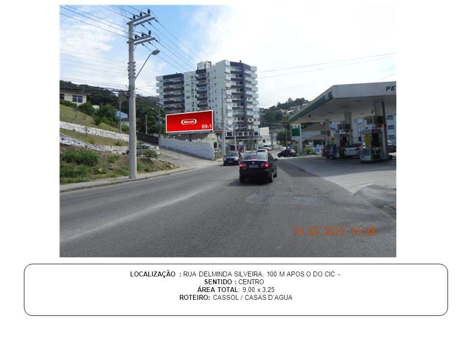 LOCALIZAÇÃO : RUA DELMINDA SILVEIRA, 100 M APOS O DO CIC -
