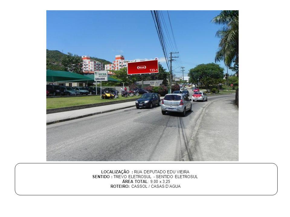 LOCALIZAÇÃO : RUA DEPUTADO EDU VIEIRA