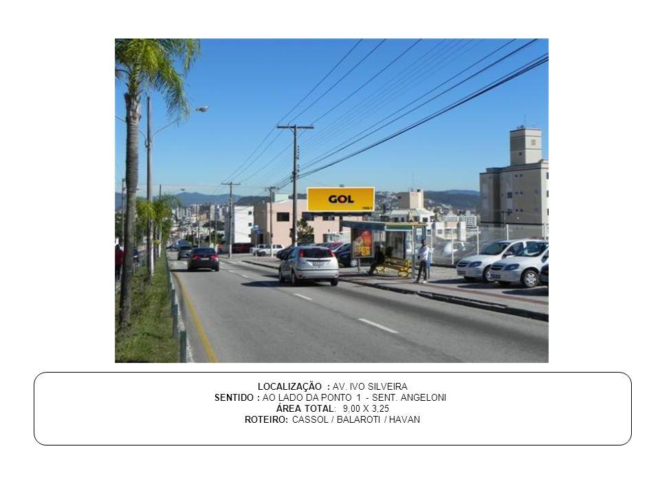 LOCALIZAÇÃO : AV. IVO SILVEIRA