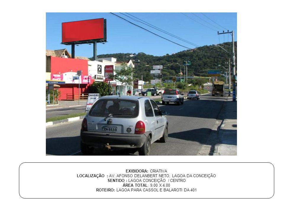 LOCALIZAÇÃO : AV. AFONSO DELANBERT NETO, LAGOA DA CONCEIÇÃO
