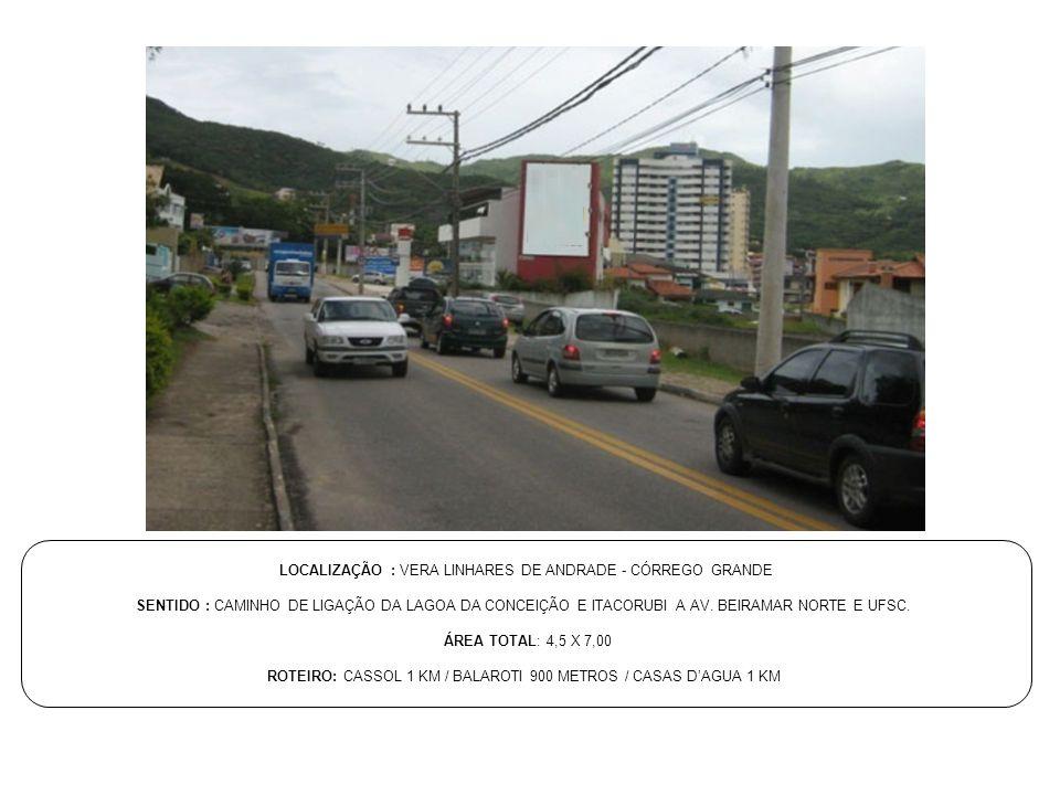 LOCALIZAÇÃO : VERA LINHARES DE ANDRADE - CÓRREGO GRANDE