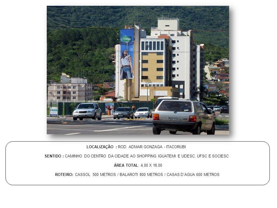 LOCALIZAÇÃO : ROD. ADMAR GONZAGA - ITACORUBI