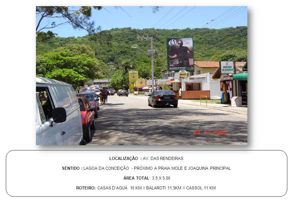 LOCALIZAÇÃO : AV. DAS RENDEIRAS