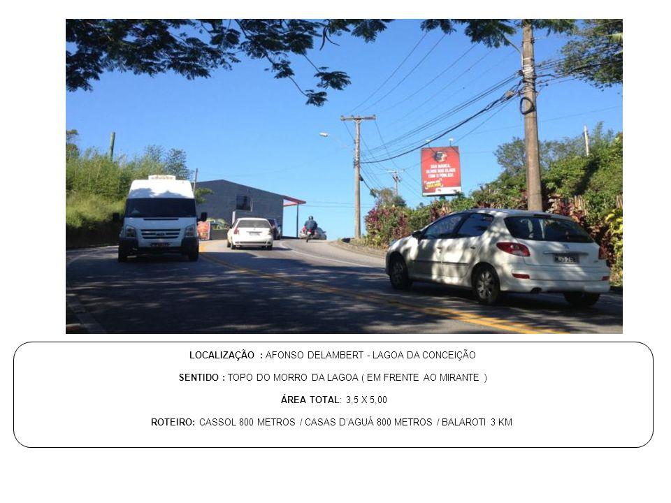 LOCALIZAÇÃO : AFONSO DELAMBERT - LAGOA DA CONCEIÇÃO